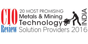 20 Most Promising Metals & Mining Technology Solution Providers 2016
